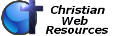 Christian Web Resources: Web Resources for the Christian Webmaster